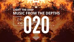Light The Deep - Music From The Depths - EP-020